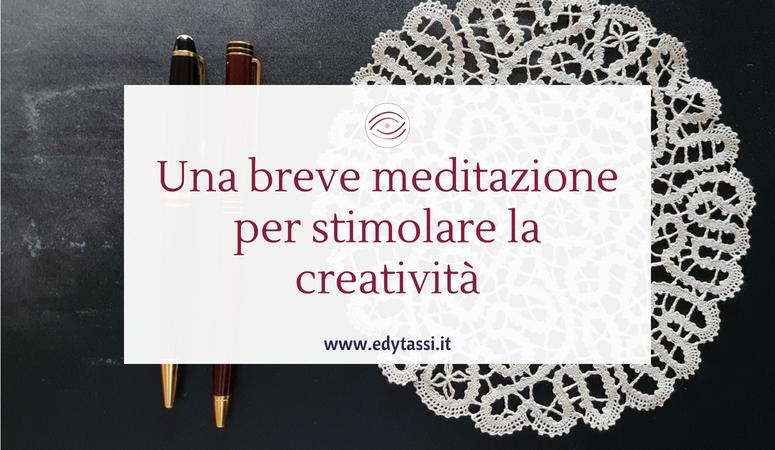 Una breve meditazione per stimolare la creatività