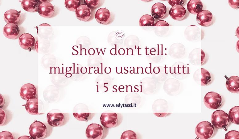 Show don't tell: miglioralo usando tutti i 5 sensi