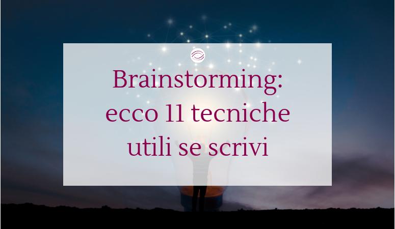 Brainstorming: ecco 11  tecniche utili se scrivi