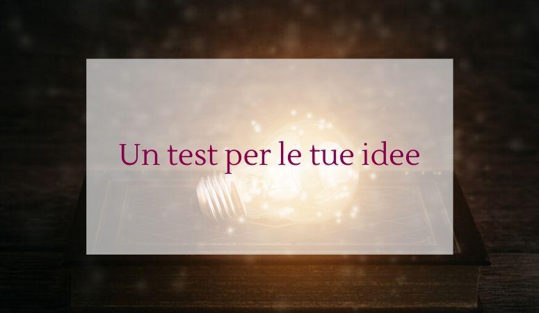 Un test per le tue idee